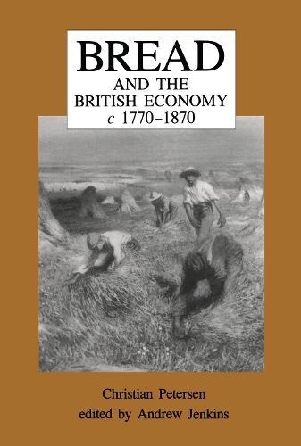 Bread and the British Economy, 1770-1870 (Hardback)