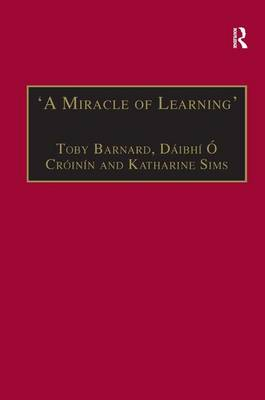 `A Miracle of Learning': Studies in Manuscripts and Irish Learning: Essays in Honour of William O'Sullivan (Hardback)