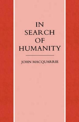 In Search of Humanity: A Theological and Philosophical Approach (Paperback)