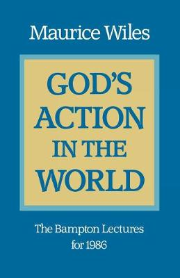 God's Action in the World: The Bampton Lectures for 1986 (Paperback)