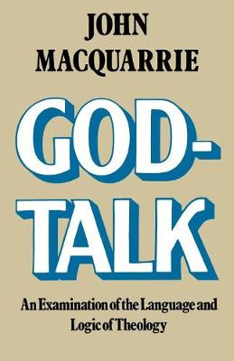 God-Talk: An Examination of the Language and Logic of Theology (Paperback)