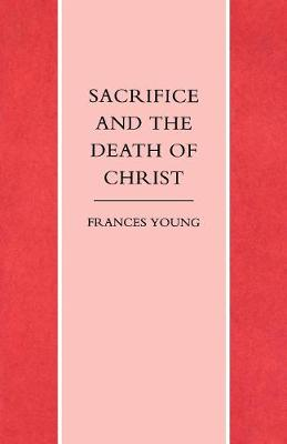 Sacrifice and the Death of Christ (Paperback)