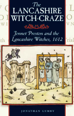 The Lancashire Witch Craze: Jennet Preston and the Lancashire Witches, 1612 (Paperback)