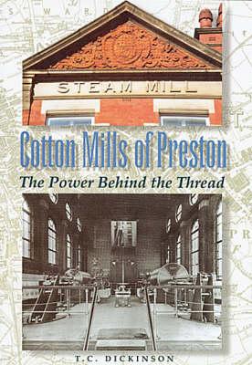 Cotton Mills in Preston: The Power Behind the Thread (Paperback)