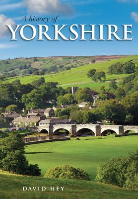 A History of Yorkshire: County of the Broad Acres (Paperback)