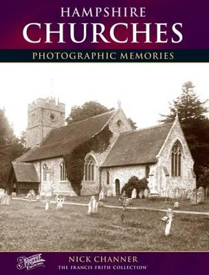 Hampshire Churches: Photographic Memories (Paperback)