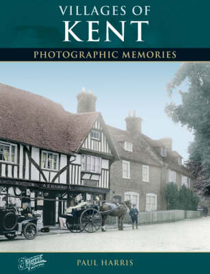 Villages of Kent - Photographic Memories (Paperback)