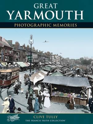 Great Yarmouth: Photographic Memories - The Francis Frith collection (Paperback)