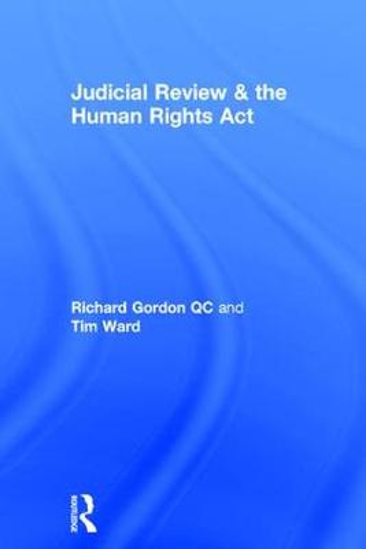 Judicial Review & the Human Rights Act (Hardback)