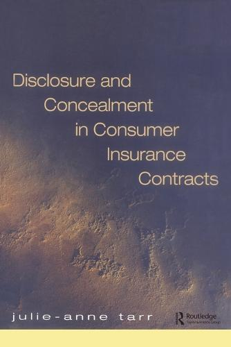 Disclosure and Concealment in Consumer Insurance Contracts (Paperback)