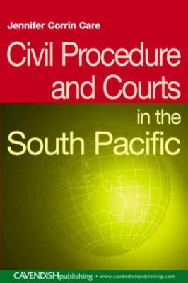 Civil Procedure and Courts in the South Pacific - South Pacific Law (Paperback)