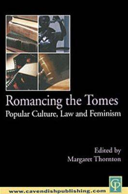 Romancing the Tomes: Popular Culture, Law and Feminism (Paperback)
