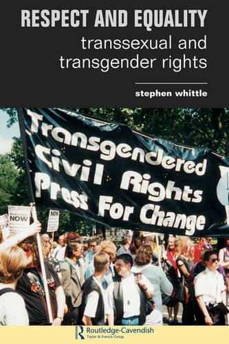 Respect and Equality: Transsexual and Transgender Rights (Paperback)