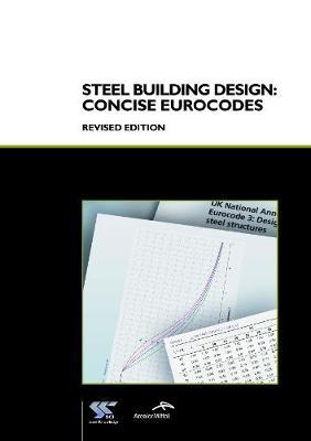Steel Building Design: Concise Eurocodes (P362) (Paperback)