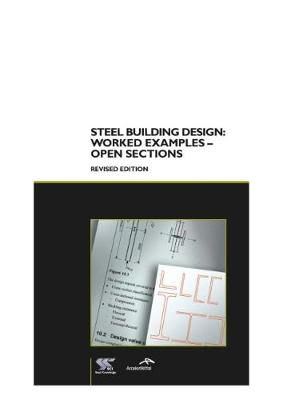 Steel Building Design: Worked examples - Open sections (Paperback)
