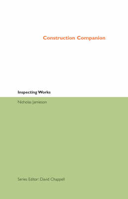 Construction Companion to Inspecting Works - The Construction Companion Series 6 (Paperback)