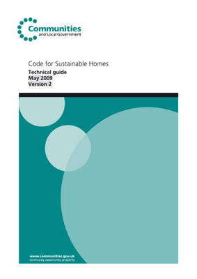 Code for Sustainable Homes: Version 2 May 2009: Technical Guide (Hardback)
