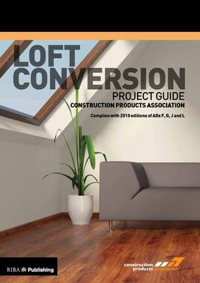 Loft Conversion Project Guide (Paperback)