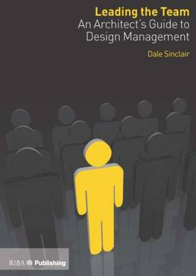 Leading the Team: An Architect's Guide to Design Management (Paperback)