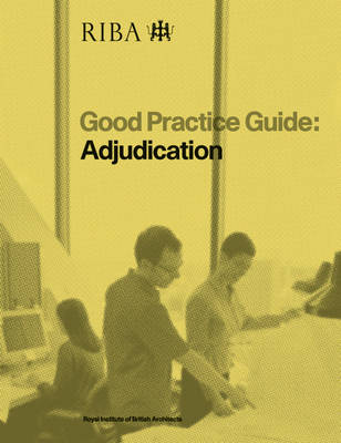 Good Practice Guide: Adjudication (Paperback)