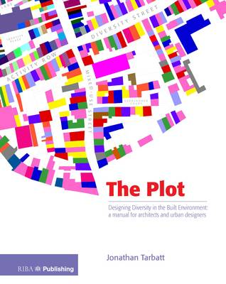 The Plot: Designing Diversity in the Built Environment: a Manual for Architects and Urban Designers (Paperback)