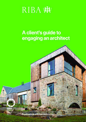 A Client's Guide to Engaging an Architect: Guidance on Hiring an Architect for Your Project (Paperback)