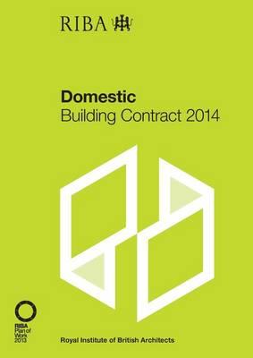 RIBA Domestic Building Contract 2014 (Paperback)