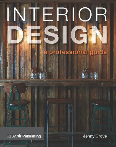 Interior Design: A Professional Guide (Paperback)