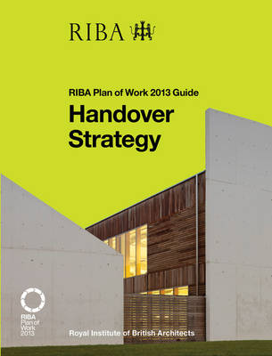 Handover Strategy: RIBA Plan of Work 2013 Guide (Paperback)