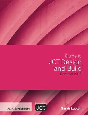Guide to JCT Design and Build Contract 2016 (Paperback)