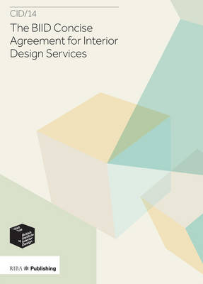 BIID Concise Agreement for Interior Design Services: CID/14: Revised edition (Paperback)