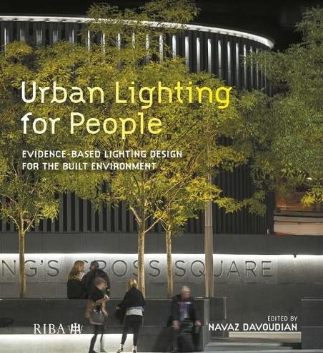 Urban Lighting for People: Evidence-Based Lighting Design for the Built Environment (Paperback)