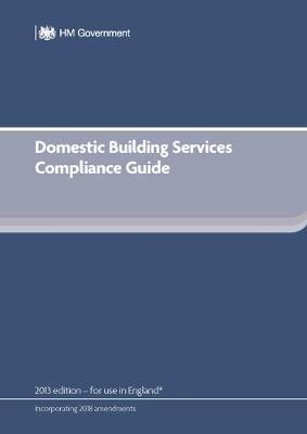 Domestic Building Services Compliance Guide: 2018 edition (Paperback)