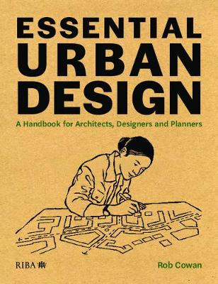 Essential Urban Design: A Handbook for Architects, Designers and Planners (Paperback)