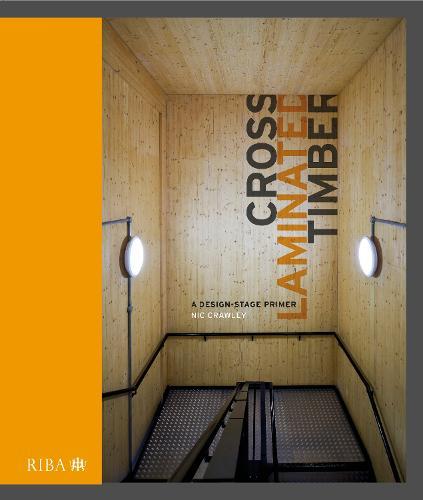 Cross Laminated Timber: A design stage primer (Hardback)