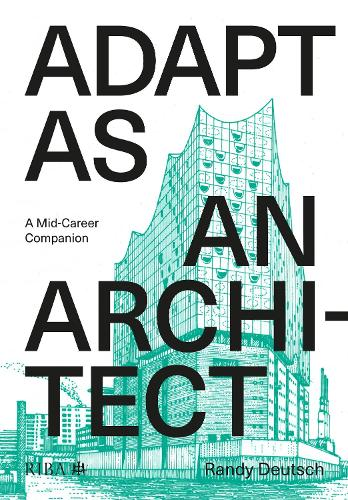 Adapt As An Architect: A Mid-Career Companion (Paperback)