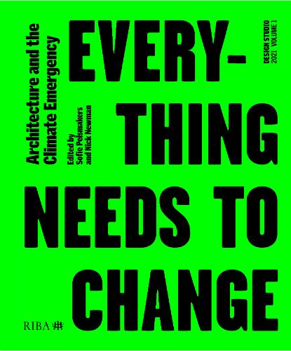Design Studio Vol. 1: Everything Needs to Change: Architecture and the Climate Emergency - Design Studio (Paperback)
