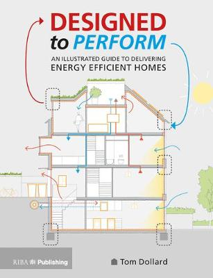 Designed to Perform: An Illustrated Guide to Providing Energy Efficient Homes (Paperback)
