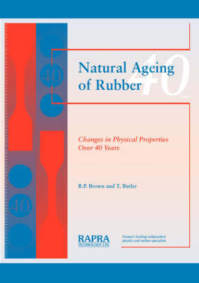 Natural Ageing of Rubber: Changes in Physical Properties Over 40 Years (Paperback)