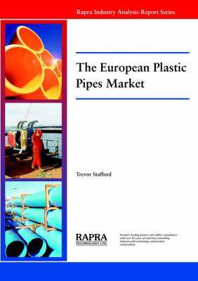The European Plastic Pipes Market (Paperback)
