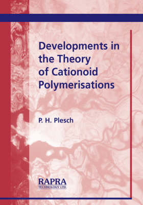 Developments in the Theory of Cationoid Polymerisations (Paperback)