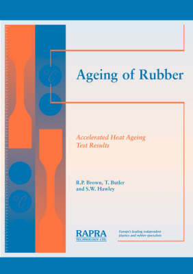 Ageing of Rubber: Accelerated Heat Ageing Test Results (Paperback)