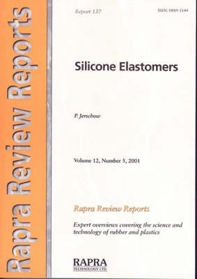Silicone Elastomers - Rapra Review Reports v. 12, No. 5, R (Paperback)