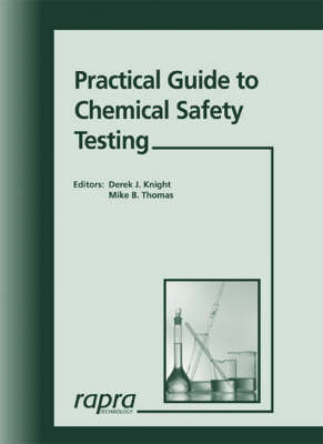 Practical Guide to Chemical Safety Testing: Regulatory Consequences - Chemicals, Food Packaging and Medical Devices - Rapra Practical Guides (Paperback)