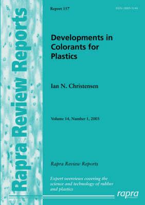 Developments in Colorants for Plastics - Rapra Review Reports v.14 (Paperback)