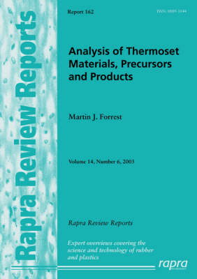 Analysis of Thermoset Materials, Precursors and Products: v. 14, No. 6 - Rapra review reports 162 (Paperback)