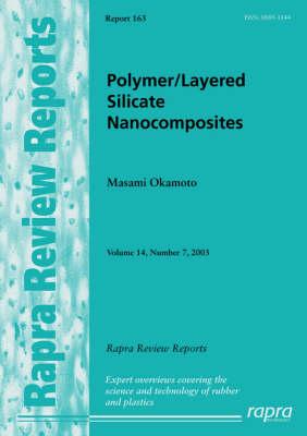 Polymer/layered Silicate Nanocompsites: v. 14, No. 7 - Rapra review reports v. 14, No. 7 (Paperback)