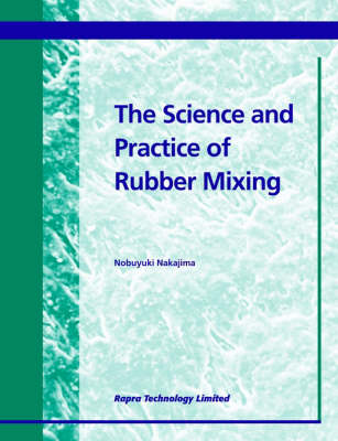 The Science and Practice of Rubber Mixing (Paperback)