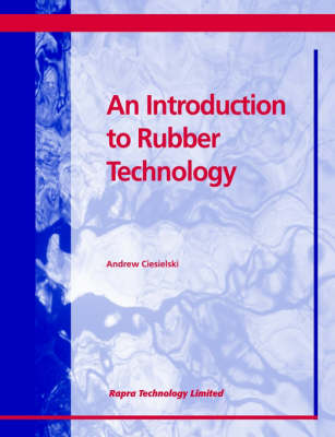 An Introduction to Rubber Technology (Paperback)