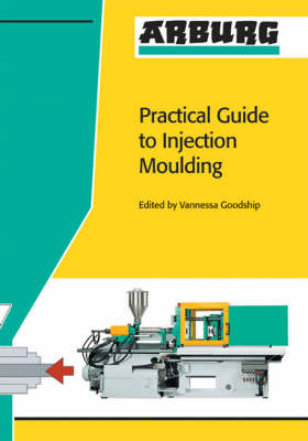 Arburg Practical Guide to Injection Moulding (Paperback)